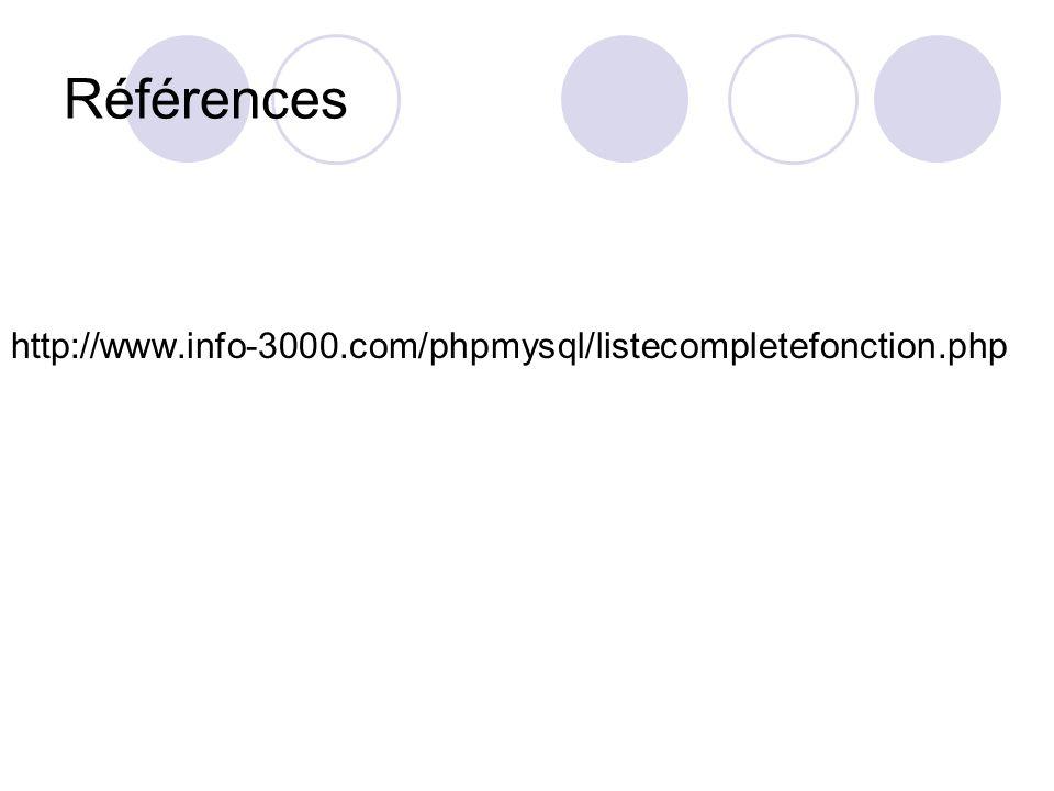 Références http://www.info-3000.com/phpmysql/listecompletefonction.php