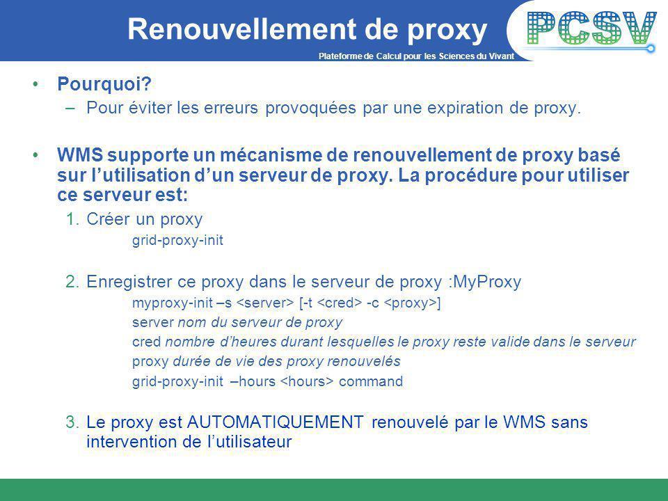 Plateforme de Calcul pour les Sciences du Vivant Renouvellement de proxy Pourquoi.