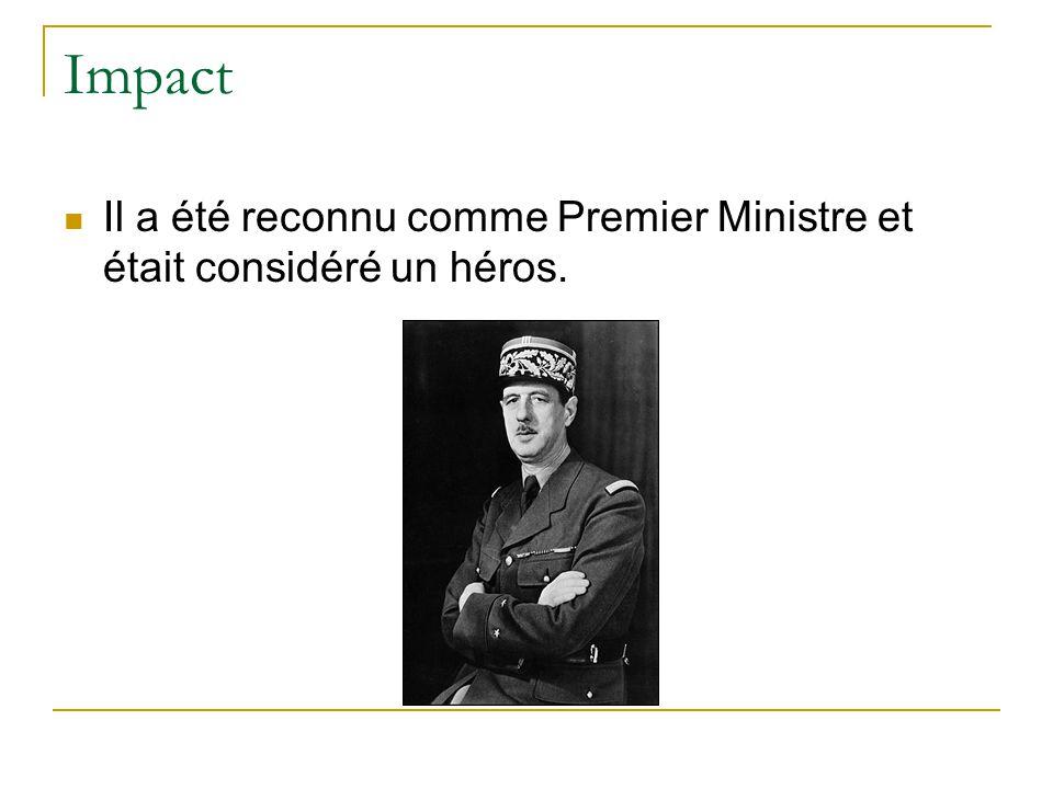 Impact Il a été reconnu comme Premier Ministre et était considéré un héros.