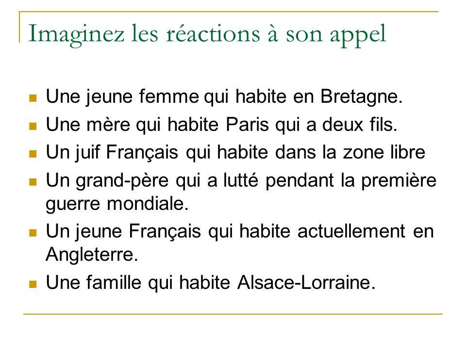 Imaginez les réactions à son appel Une jeune femme qui habite en Bretagne. Une mère qui habite Paris qui a deux fils. Un juif Français qui habite dans
