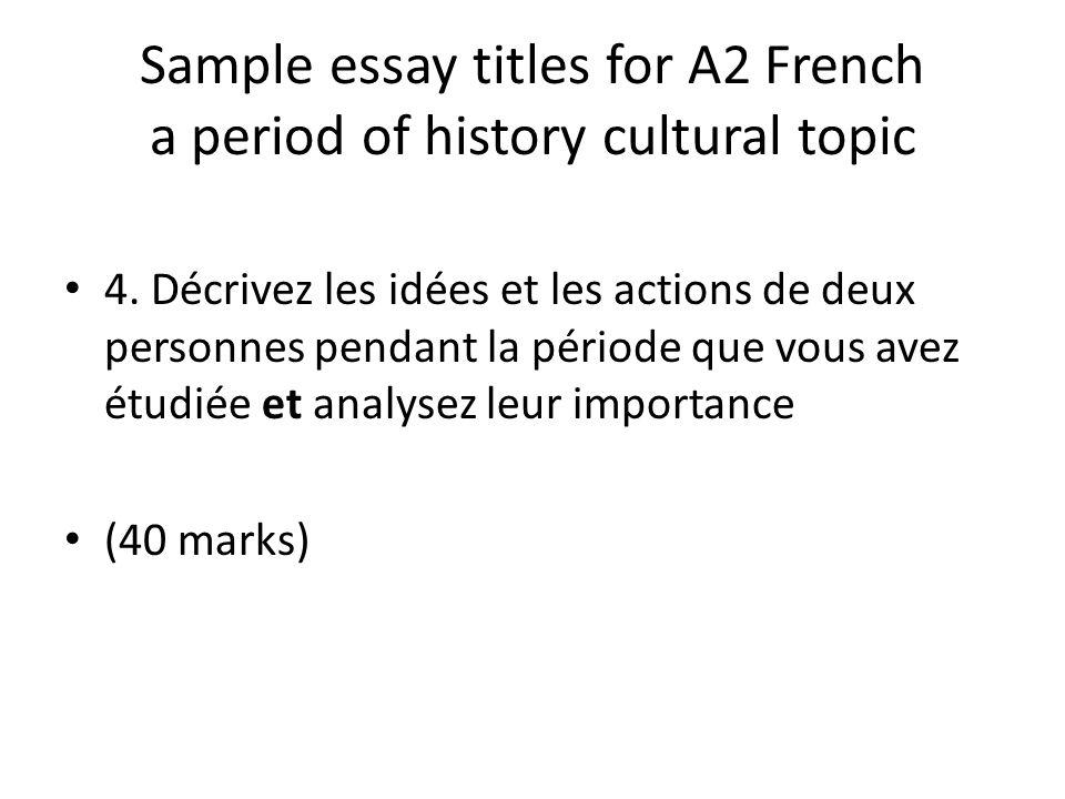 Sample speaking test questions for A2 French A period of history - cultural topic Parlez-moi des trois aspects les plus importants de la période que vous avez étudiée.