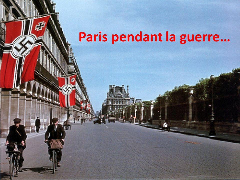 Paris pendant la guerre…