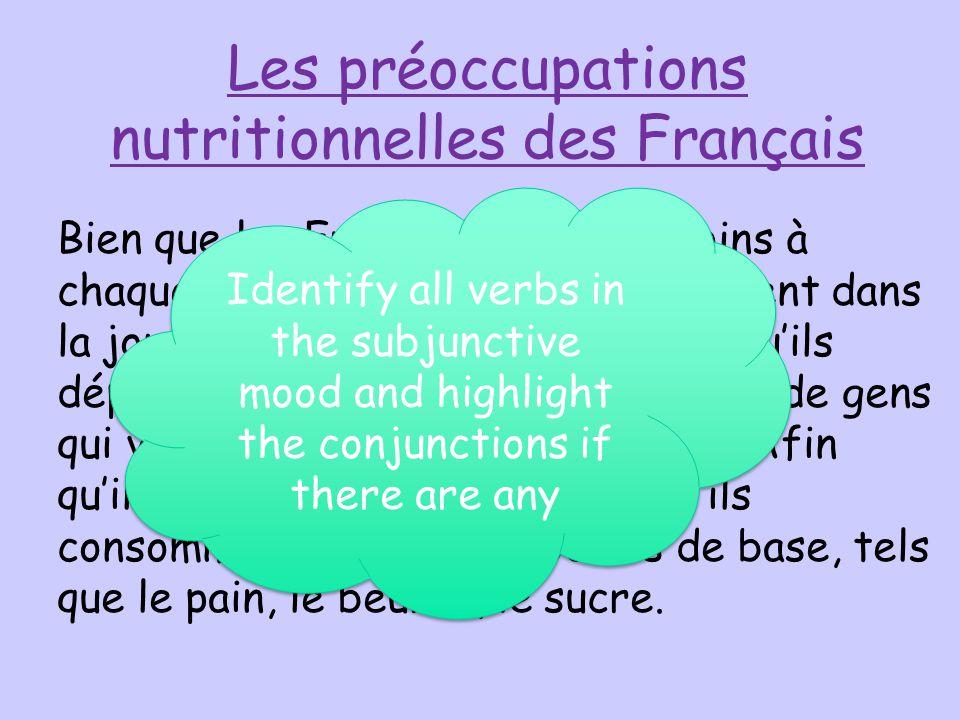 Les préoccupations nutritionnelles des Français Bien que les Français mangent moins à chaque repas, ils mangent plus souvent dans la journée. Ils font