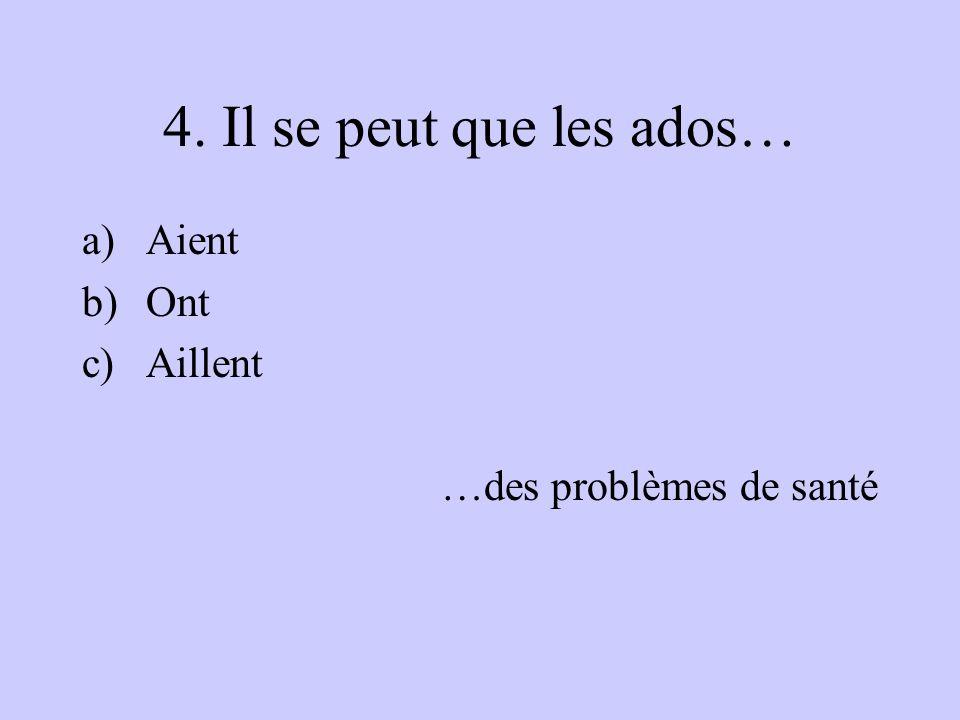 5. Il est probable que le >… a)Se répand b)Se répande c)Se répands …en France.