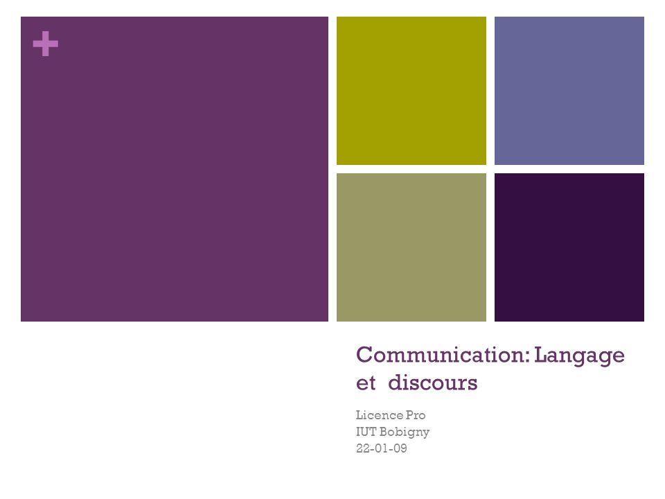 + Communication: Langage et discours Licence Pro IUT Bobigny 22-01-09