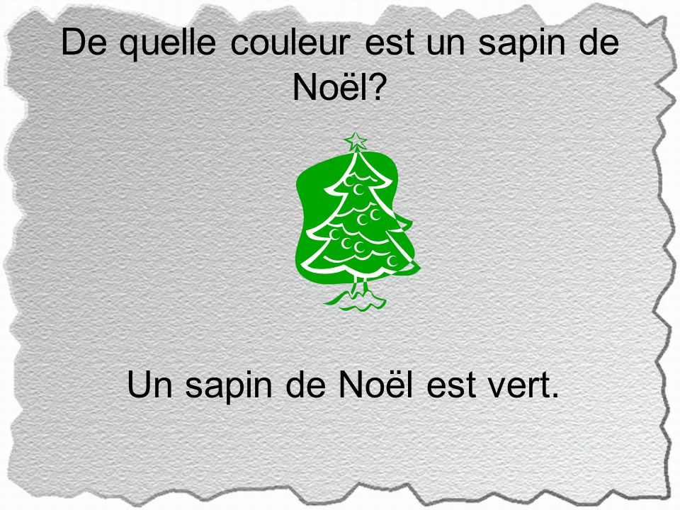 De quelle couleur est un sapin de Noël Un sapin de Noël est vert.