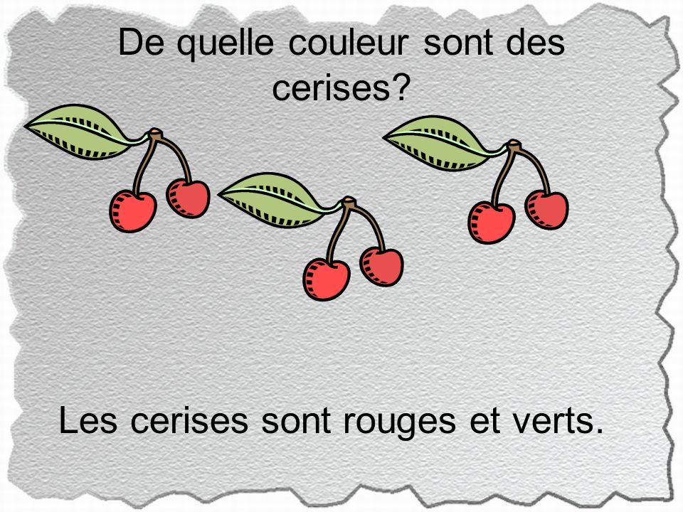 De quelle couleur sont des cerises Les cerises sont rouges et verts.