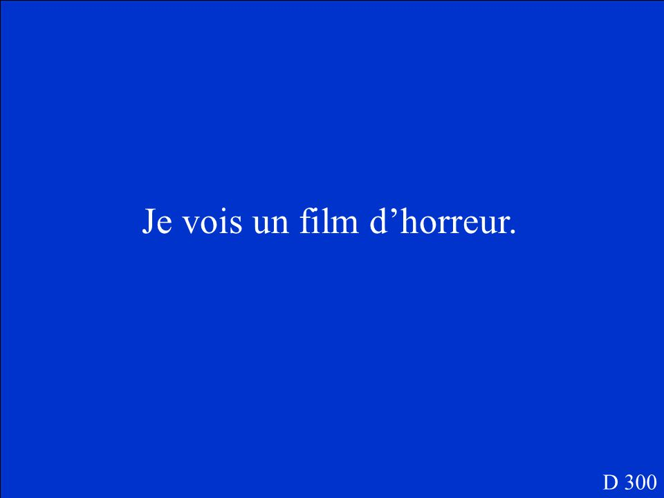 Je/un film d'horreur D 300