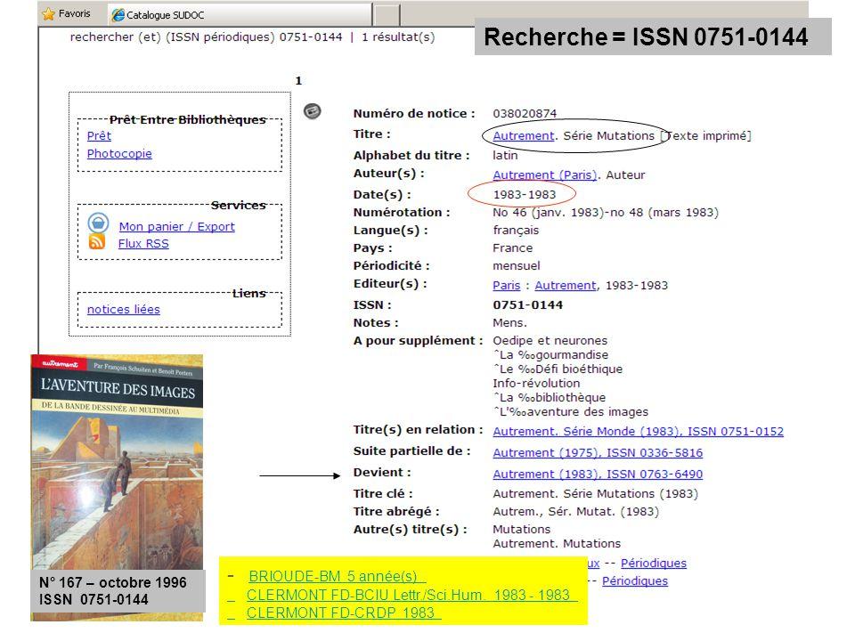 Recherche = ISSN 0751-0144 N° 167 – octobre 1996 ISSN 0751-0144 - BRIOUDE-BM 5 année(s) BRIOUDE-BM 5 année(s) CLERMONT FD-BCIU Lettr./Sci.Hum.