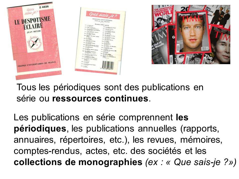 Tous les périodiques sont des publications en série ou ressources continues.