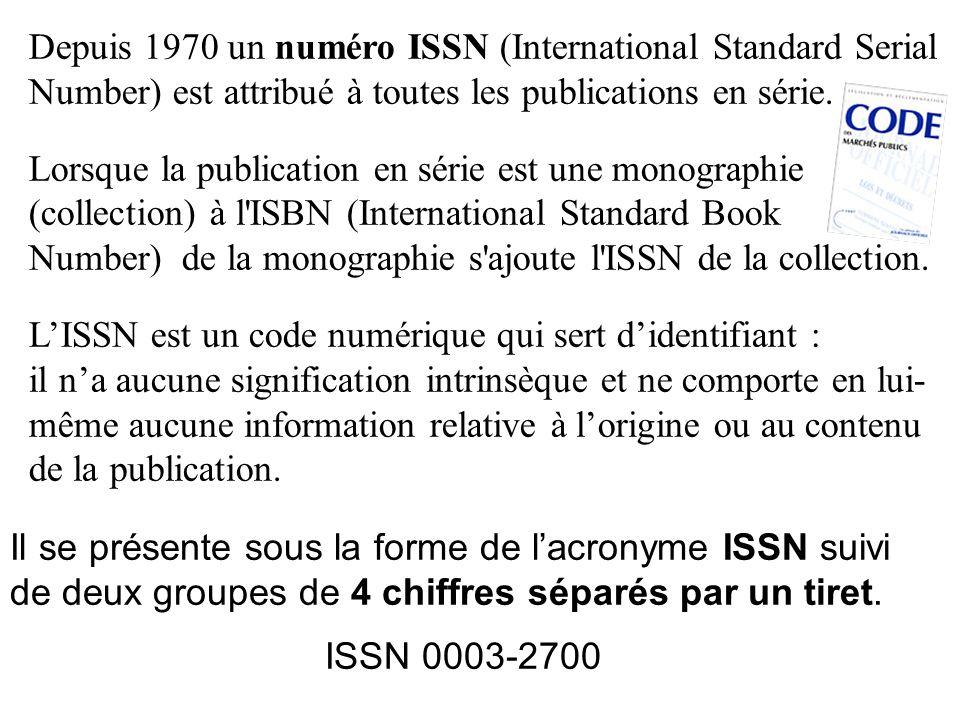 Depuis 1970 un numéro ISSN (International Standard Serial Number) est attribué à toutes les publications en série.