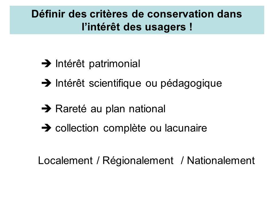 Définir des critères de conservation dans l'intérêt des usagers .