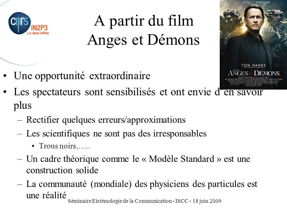 Séminaire Eîstémologie de la Communication - ISCC - 18 juin 2009 A partir du film Anges et Démons Une opportunité extraordinaire Les spectateurs sont
