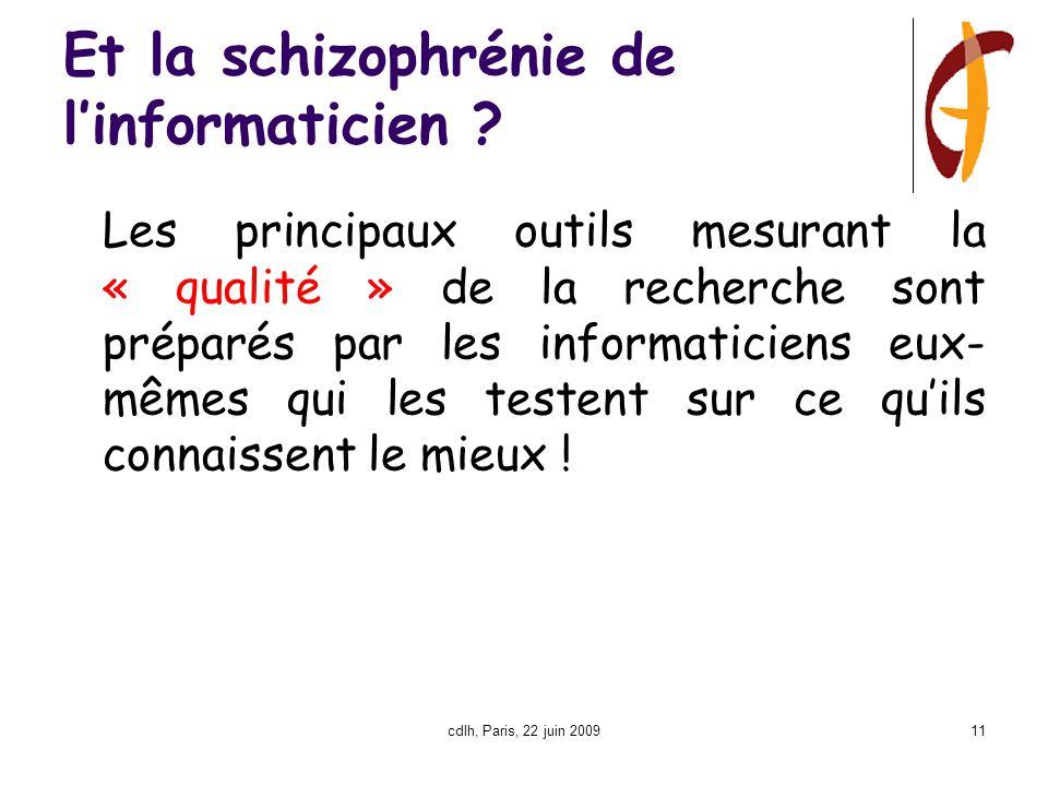 cdlh, Paris, 22 juin 200911 Et la schizophrénie de l'informaticien .