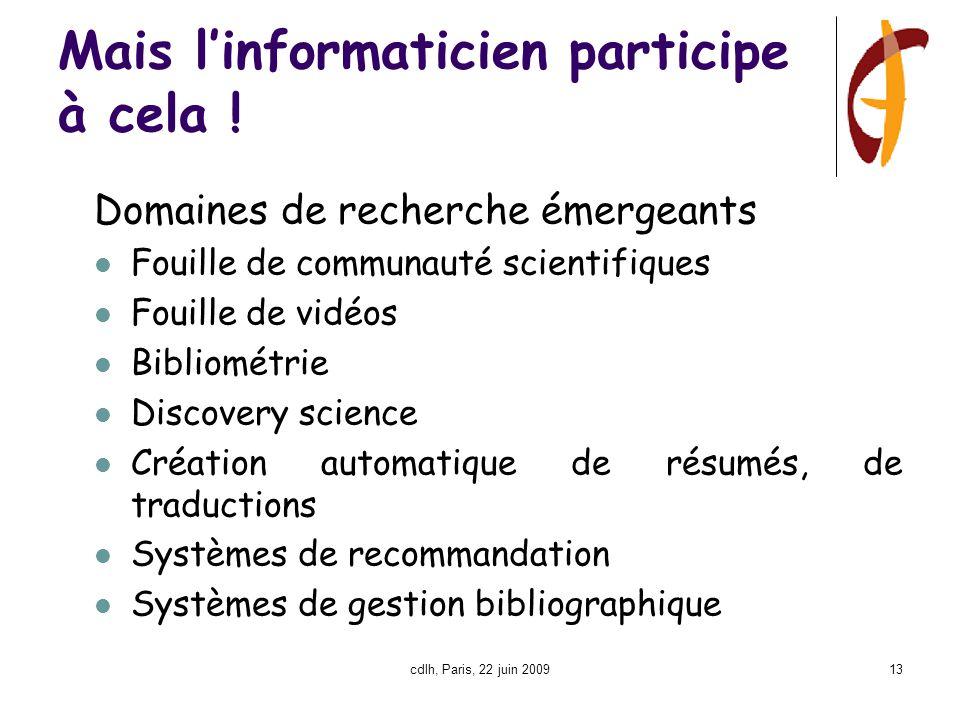 cdlh, Paris, 22 juin 200913 Mais l'informaticien participe à cela .