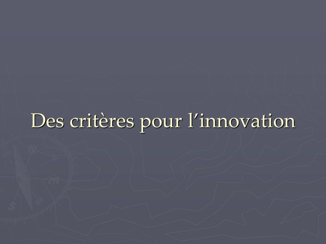 Des critères pour l'innovation