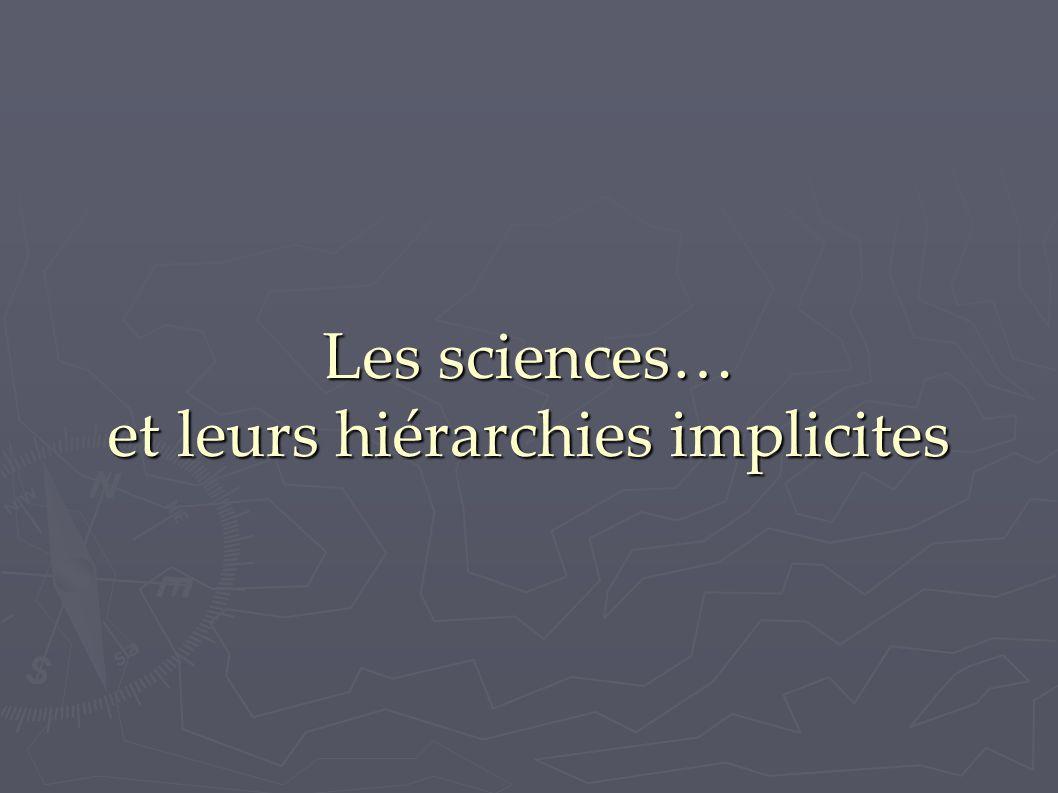 Les sciences… et leurs hiérarchies implicites