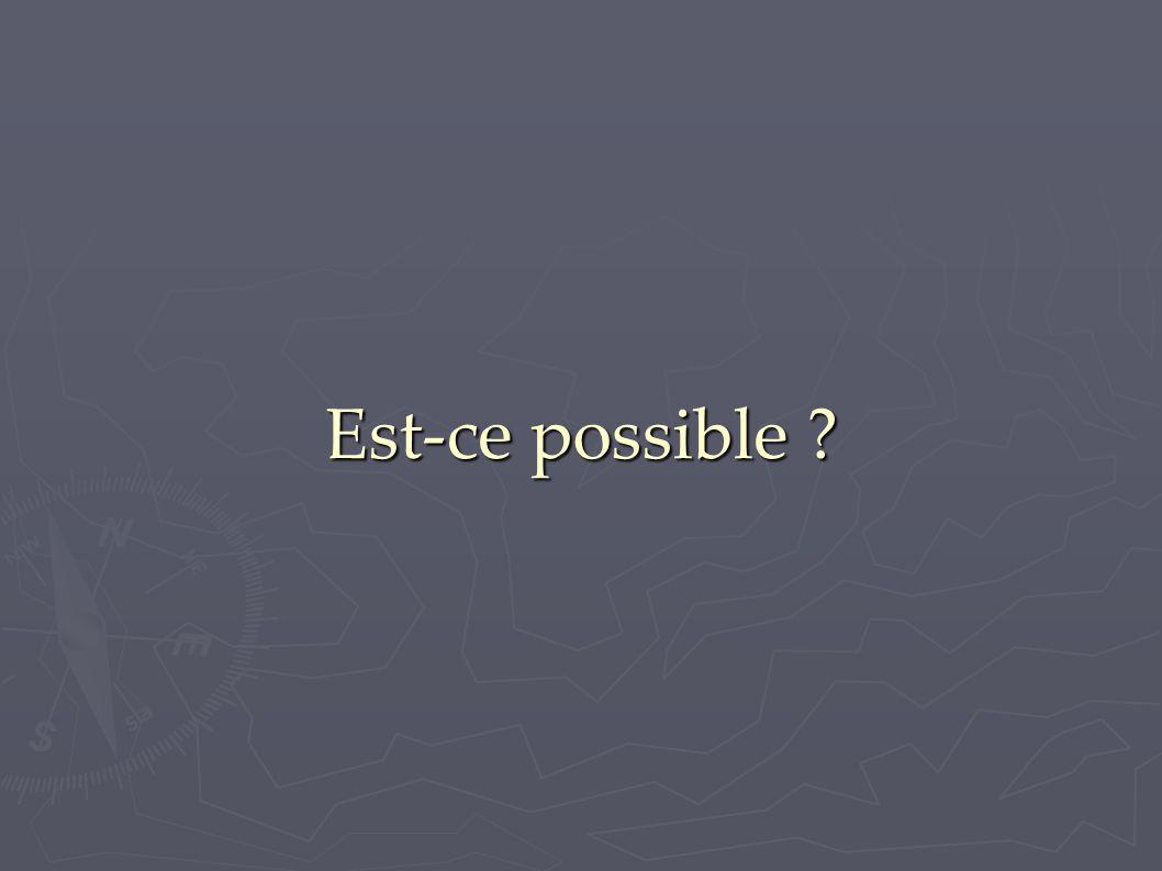 Est-ce possible ?