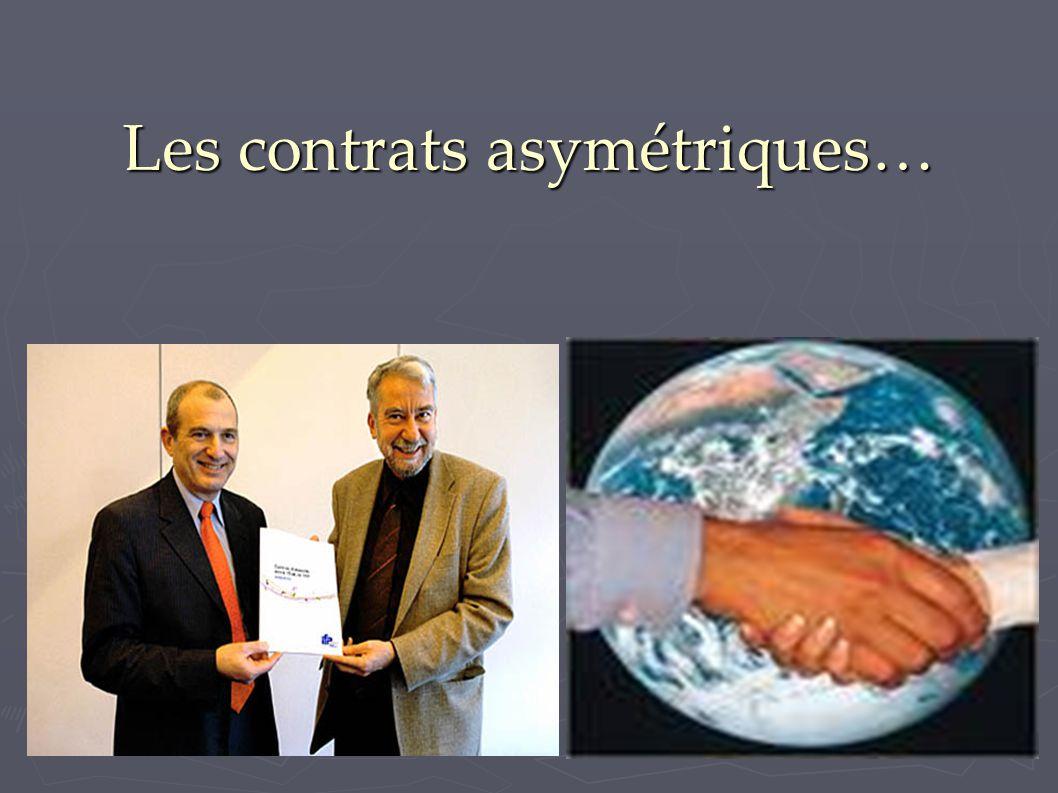 Les contrats asymétriques…
