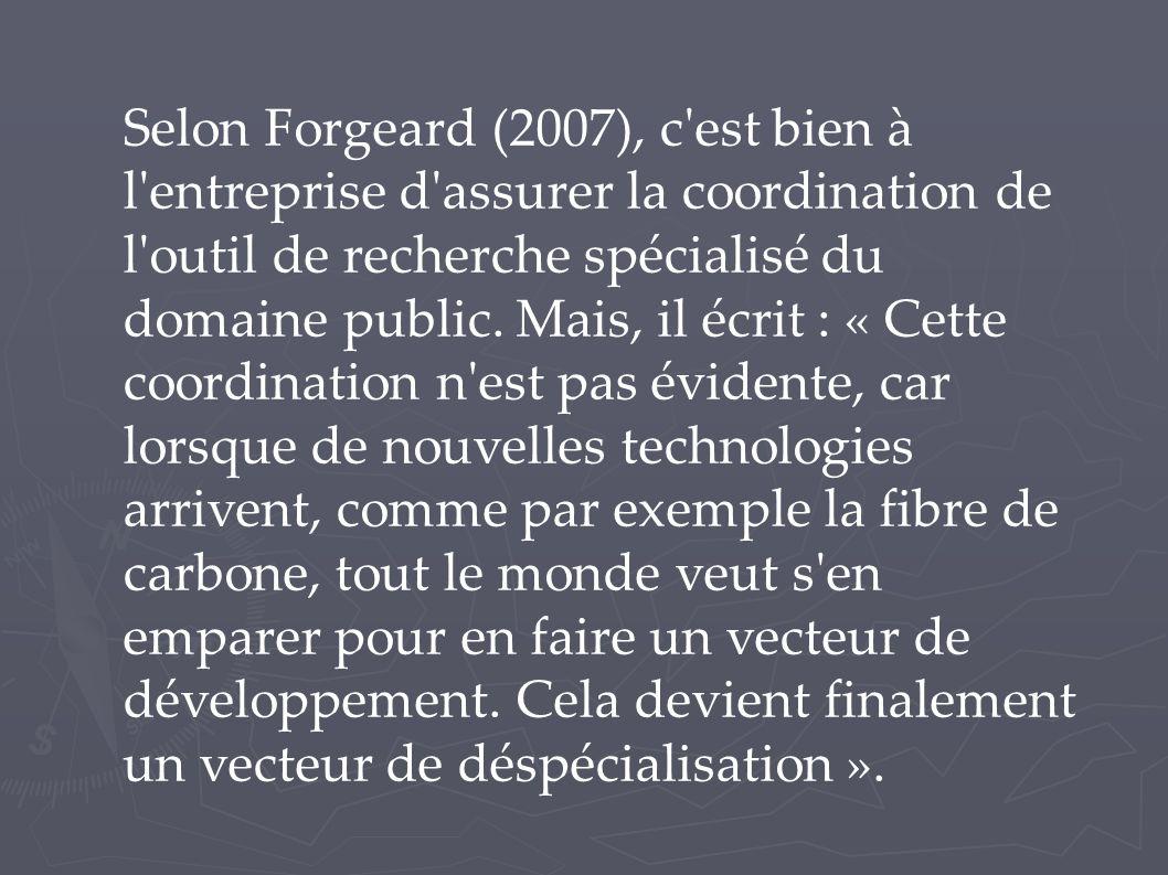 Selon Forgeard (2007), c'est bien à l'entreprise d'assurer la coordination de l'outil de recherche spécialisé du domaine public. Mais, il écrit : « Ce