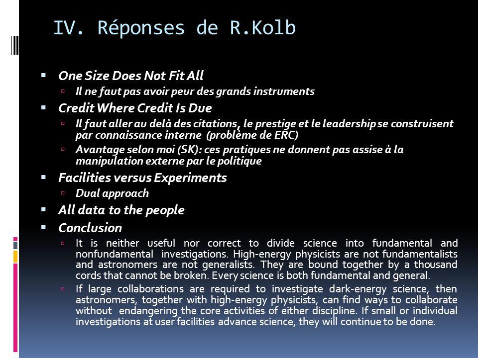 IV. Réponses de R.Kolb  One Size Does Not Fit All  Il ne faut pas avoir peur des grands instruments  Credit Where Credit Is Due  Il faut aller au
