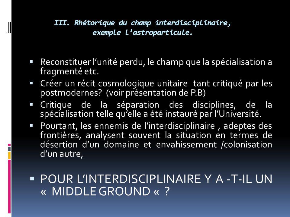 III. Rhétorique du champ interdisciplinaire, exemple l'astroparticule.