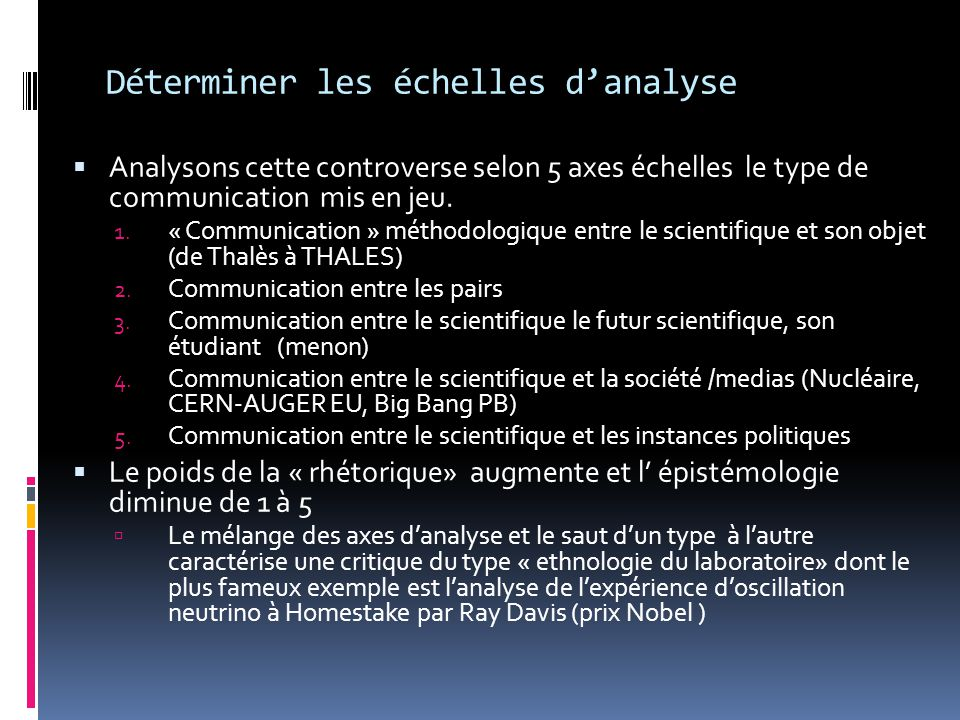 Déterminer les échelles d'analyse  Analysons cette controverse selon 5 axes échelles le type de communication mis en jeu.