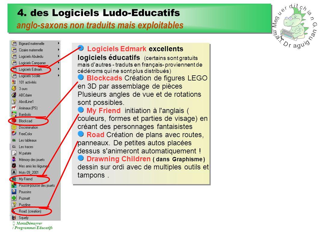 4. des Logiciels Ludo-Educatifs anglo-saxons non traduits mais exploitables 4.