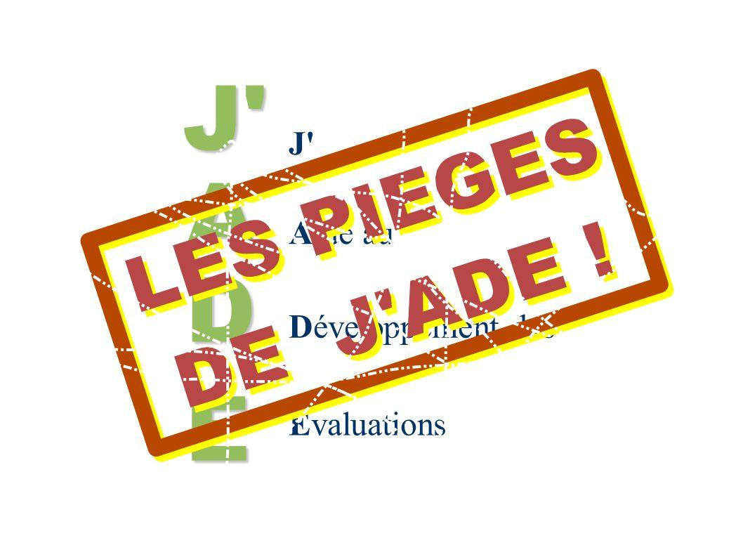 Aide au Développement des Evaluations J' A D J' E E