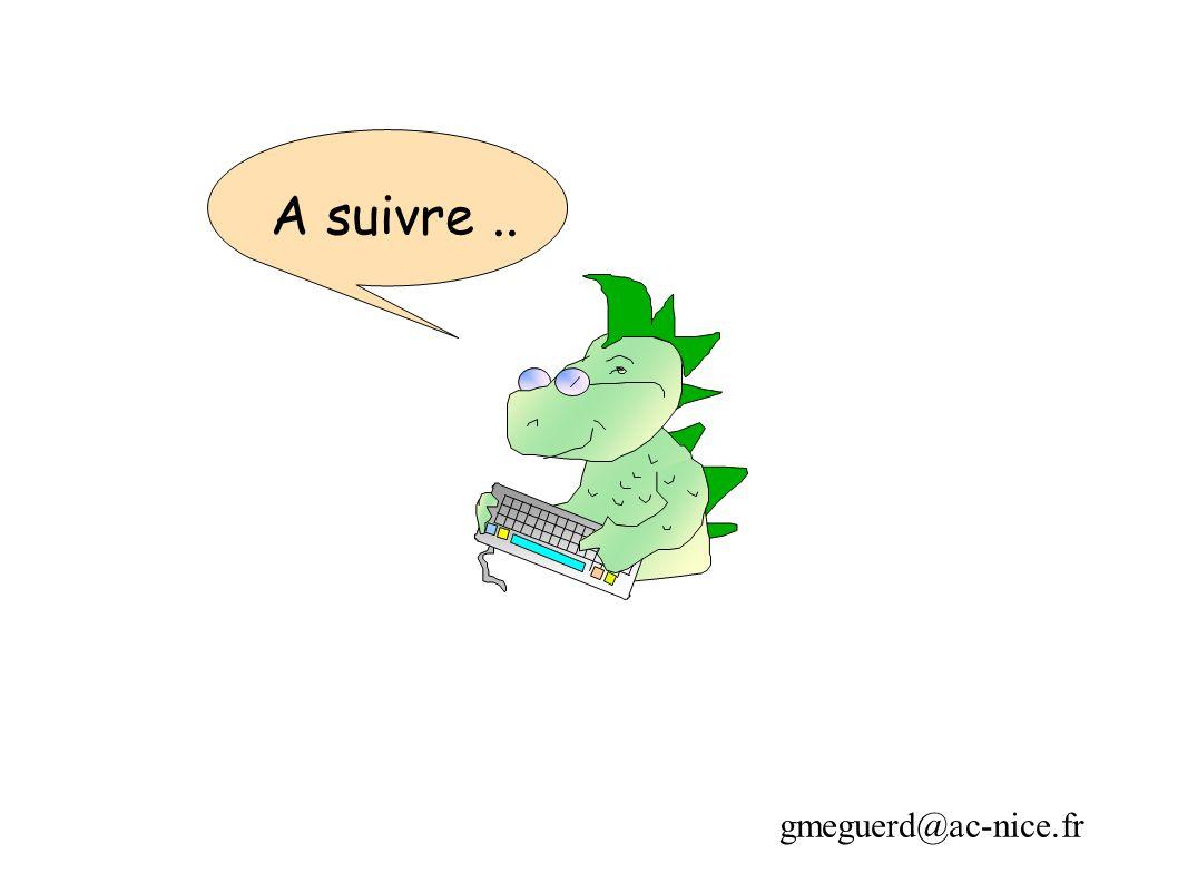 A suivre.. gmeguerd@ac-nice.fr