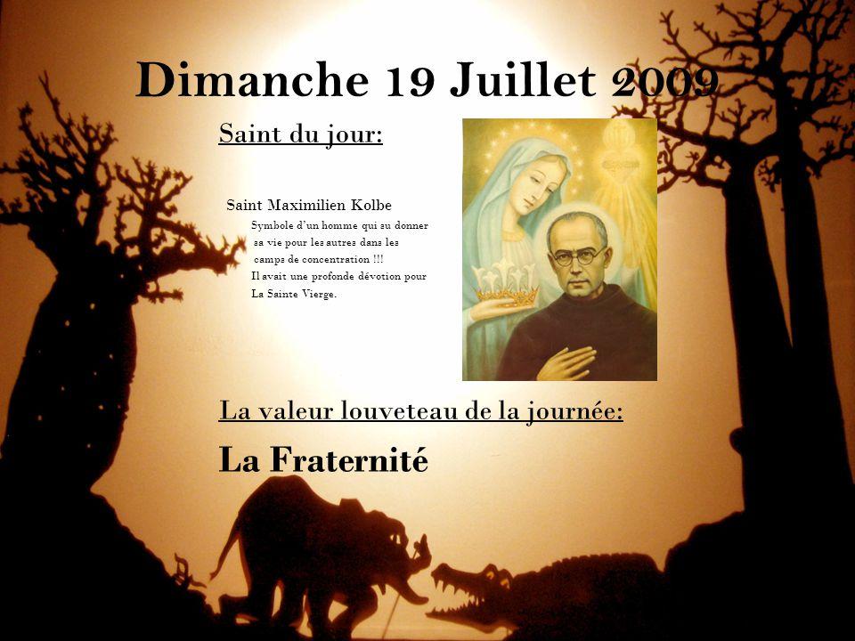 Dimanche 19 Juillet 2009 Saint du jour: Saint Maximilien Kolbe Symbole d'un homme qui su donner sa vie pour les autres dans les camps de concentration