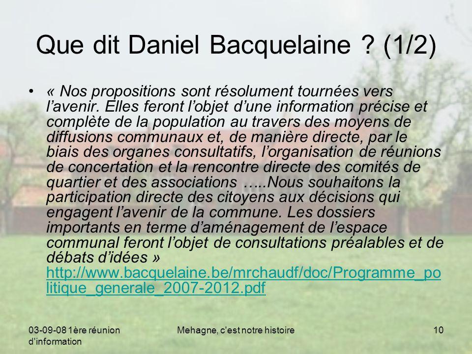 03-09-08 1ère réunion d information Mehagne, c est notre histoire10 Que dit Daniel Bacquelaine .