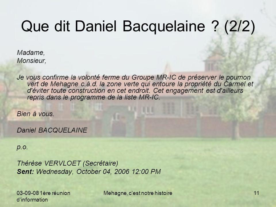 03-09-08 1ère réunion d information Mehagne, c est notre histoire11 Que dit Daniel Bacquelaine .