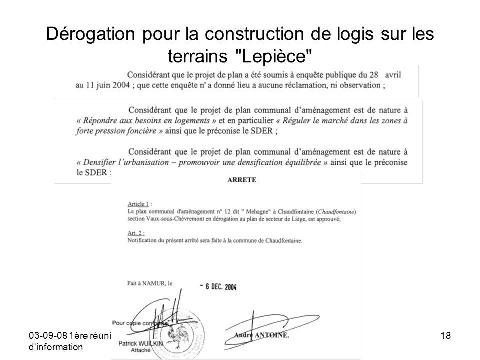 03-09-08 1ère réunion d information Mehagne, c est notre histoire18 Dérogation pour la construction de logis sur les terrains Lepièce