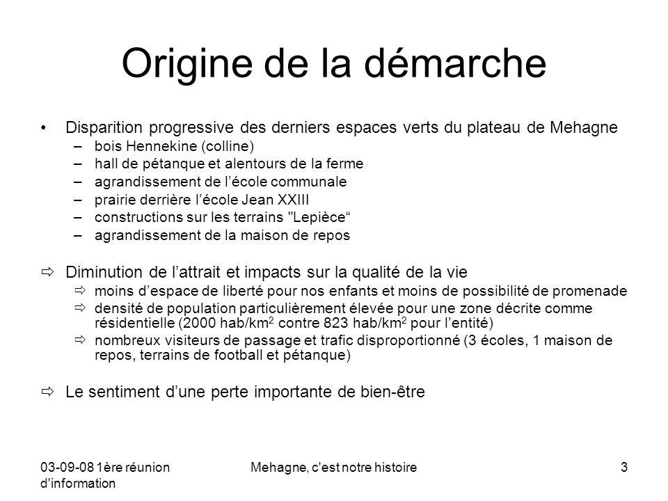 03-09-08 1ère réunion d information Mehagne, c est notre histoire4 Le projet Le dernier poumon vert de Mehagne ou comment sauver la prairie du carmel ?