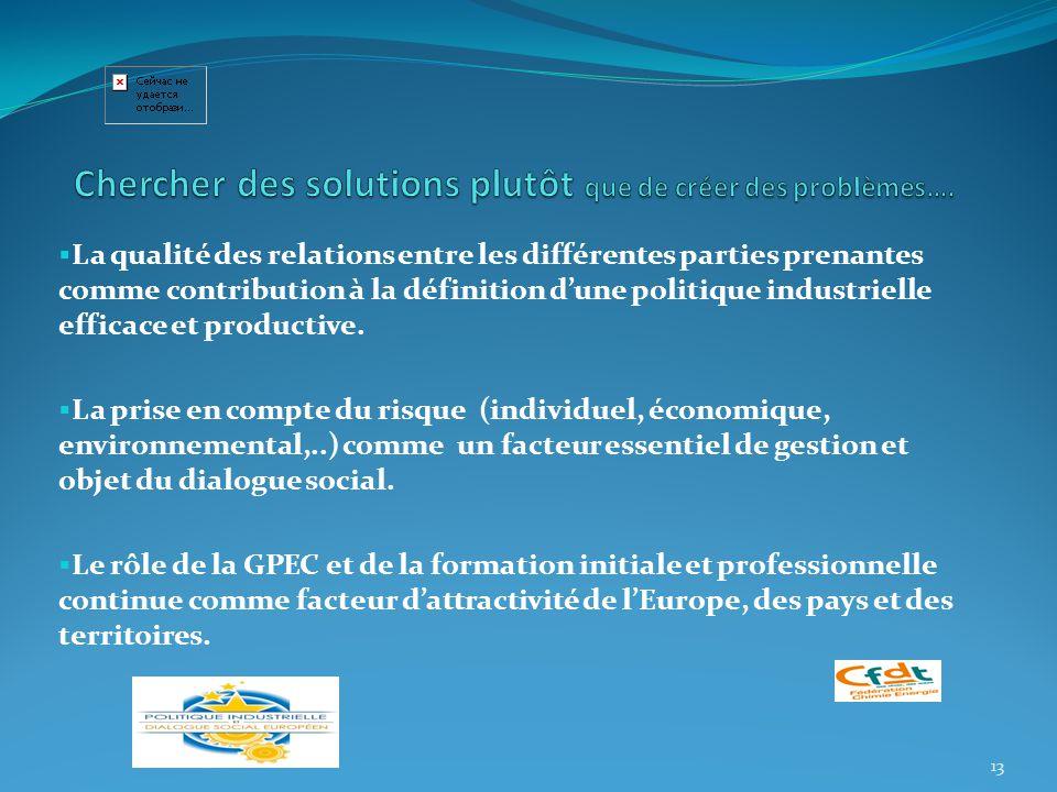  La qualité des relations entre les différentes parties prenantes comme contribution à la définition d'une politique industrielle efficace et productive.