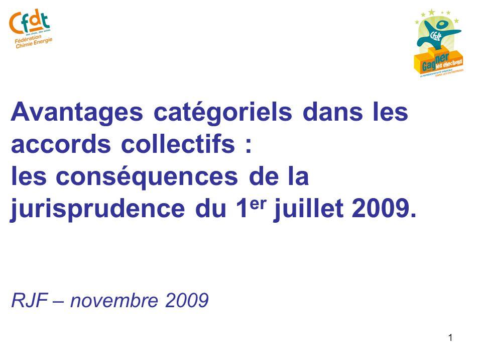 1 Avantages catégoriels dans les accords collectifs : les conséquences de la jurisprudence du 1 er juillet 2009.