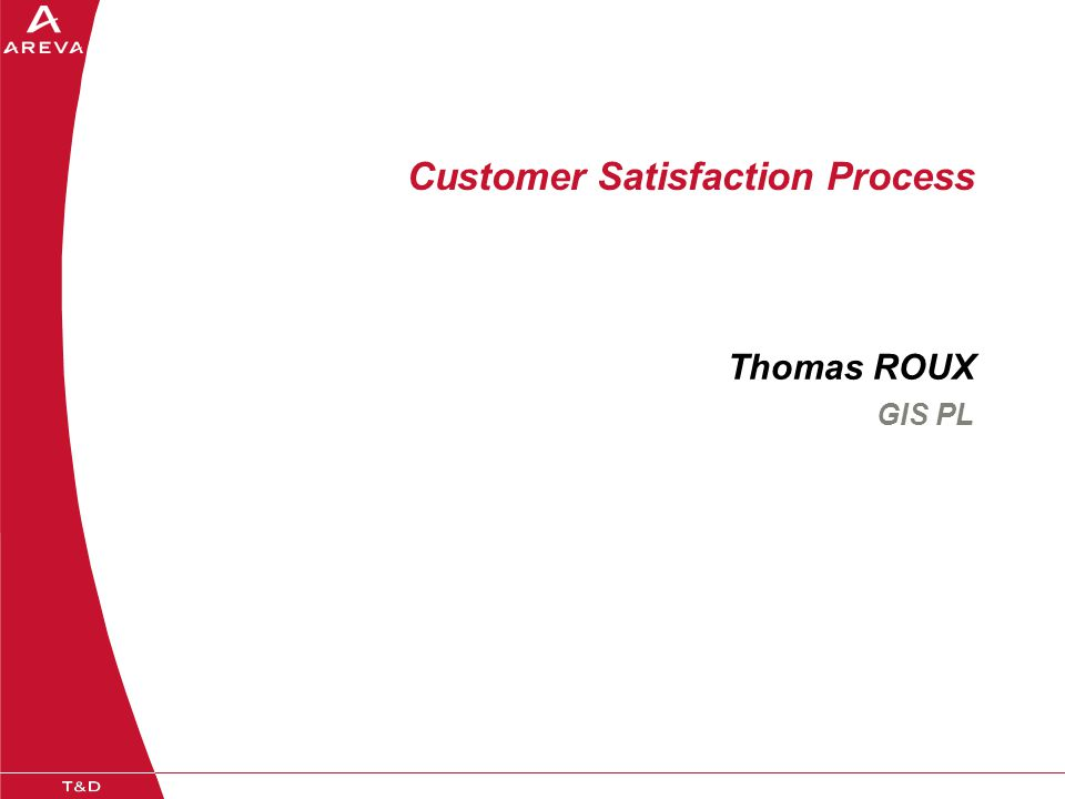 Customer Satisfaction Process Thomas ROUX GIS PL