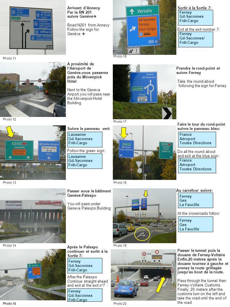 Vous arrivez face à la douane de FERNEY- VOLTAIRE You will arrive in front of FERNEY-VOLTAIRE Customs Traverser la douane de FERNEY-VOLTAIRE Cross FERNEY-VOLTAIRE customs 20 mètres après la douane tourner à gauche.