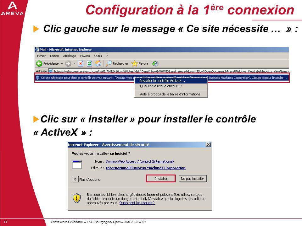 Lotus Notes Webmail – LSC Bourgogne-Alpes – Mai 2008 – V111 Configuration à la 1 ère connexion  Clic gauche sur le message « Ce site nécessite … » :