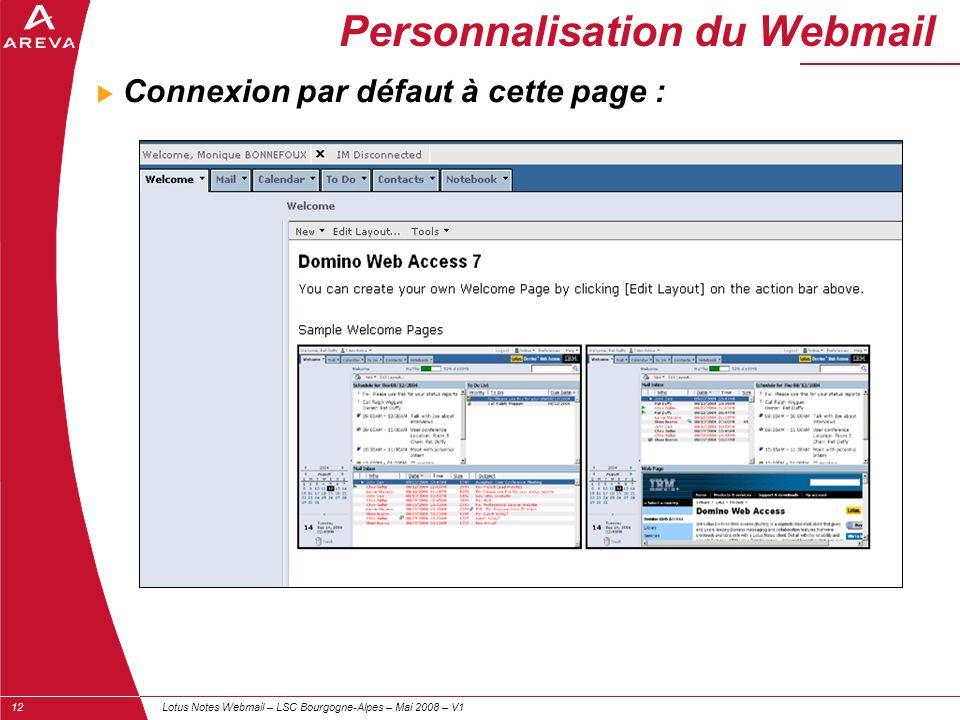 Lotus Notes Webmail – LSC Bourgogne-Alpes – Mai 2008 – V112 Personnalisation du Webmail  Connexion par défaut à cette page :