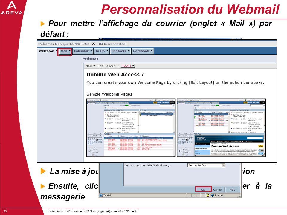 Lotus Notes Webmail – LSC Bourgogne-Alpes – Mai 2008 – V113  Pour mettre l'affichage du courrier (onglet « Mail ») par défaut :  La mise à jour sera