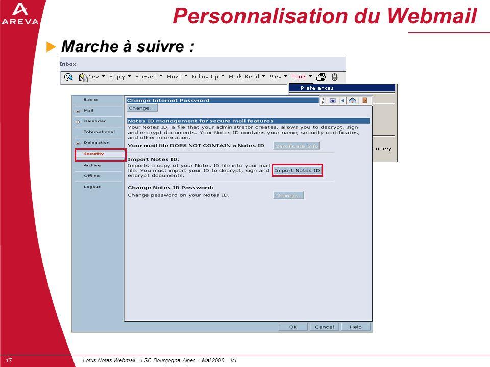 Lotus Notes Webmail – LSC Bourgogne-Alpes – Mai 2008 – V117 Personnalisation du Webmail  Marche à suivre :