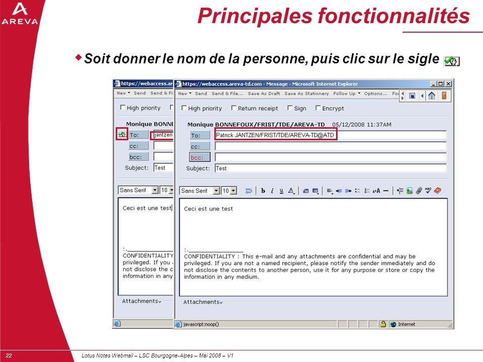 Lotus Notes Webmail – LSC Bourgogne-Alpes – Mai 2008 – V122 Principales fonctionnalités  Soit donner le nom de la personne, puis clic sur le sigle