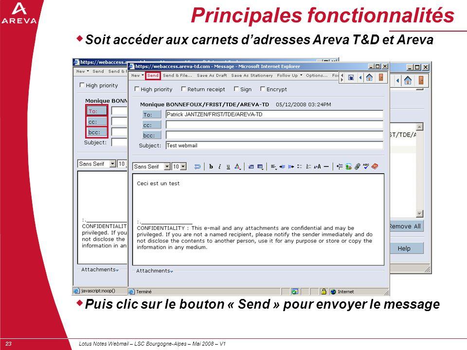 Lotus Notes Webmail – LSC Bourgogne-Alpes – Mai 2008 – V123 Principales fonctionnalités  Soit accéder aux carnets d'adresses Areva T&D et Areva  Pui