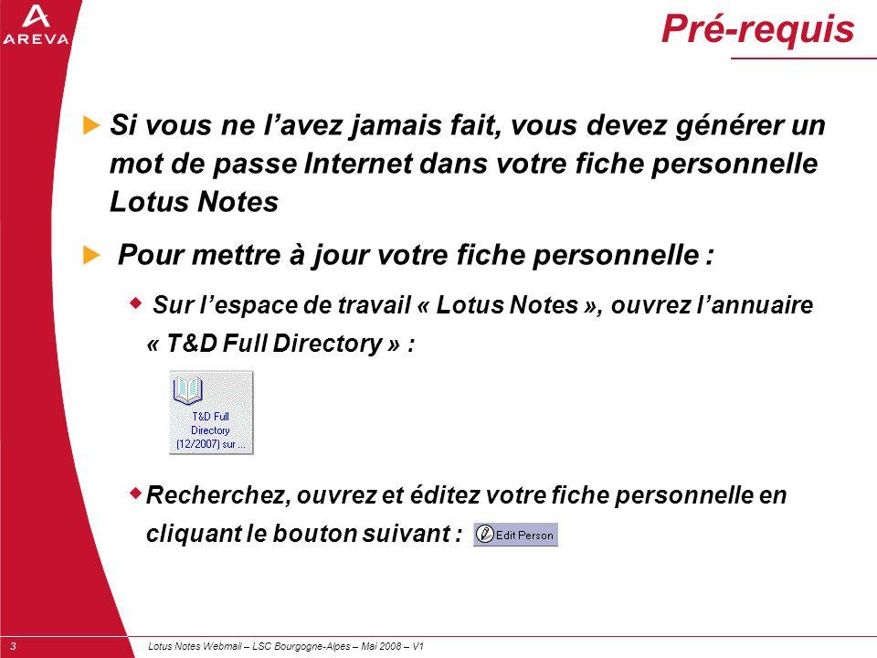 Lotus Notes Webmail – LSC Bourgogne-Alpes – Mai 2008 – V13 Pré-requis  Si vous ne l'avez jamais fait, vous devez générer un mot de passe Internet dan