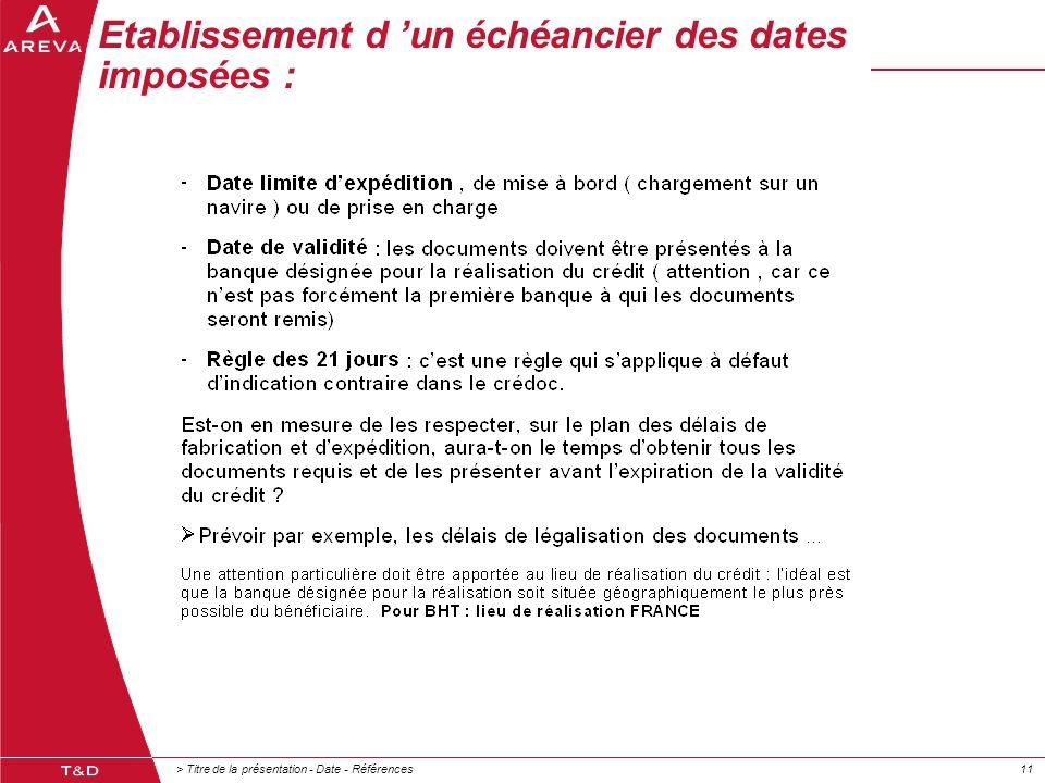 > Titre de la présentation - Date - Références11 Etablissement d 'un échéancier des dates imposées :