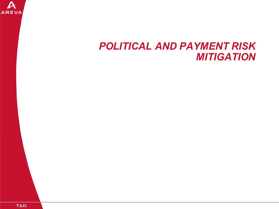 POLITICAL AND PAYMENT RISK MITIGATION