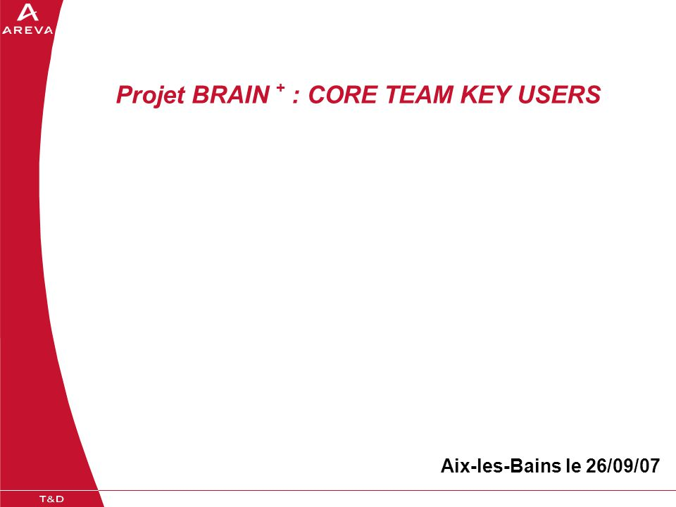 BRAIN+ - 26/09/200733 CORE TEAM KEY USERS  PRESENTATION BRAIN+  STUCTURE D'UNE AFFAIRE TZAR / BRAIN  NOUVELLE CODIFICATION DES ARTICLES  Codification des articles DPN  Codification des articles autre que DPN  Codification des articles ENGINEERING  Rappel : FG61035  CODIFICATION AUTOMATIQUE DES ARTICLES CONFIGURES  Processus de génération d'un article  Contenu des articles configurés  DIFFERENCES  Plans et Indices Plans  Teinte des Traitements de surfaces  Caractéristiques  Nouvelles fonctionnalités  PROCEDURES  Responsabilité des key users