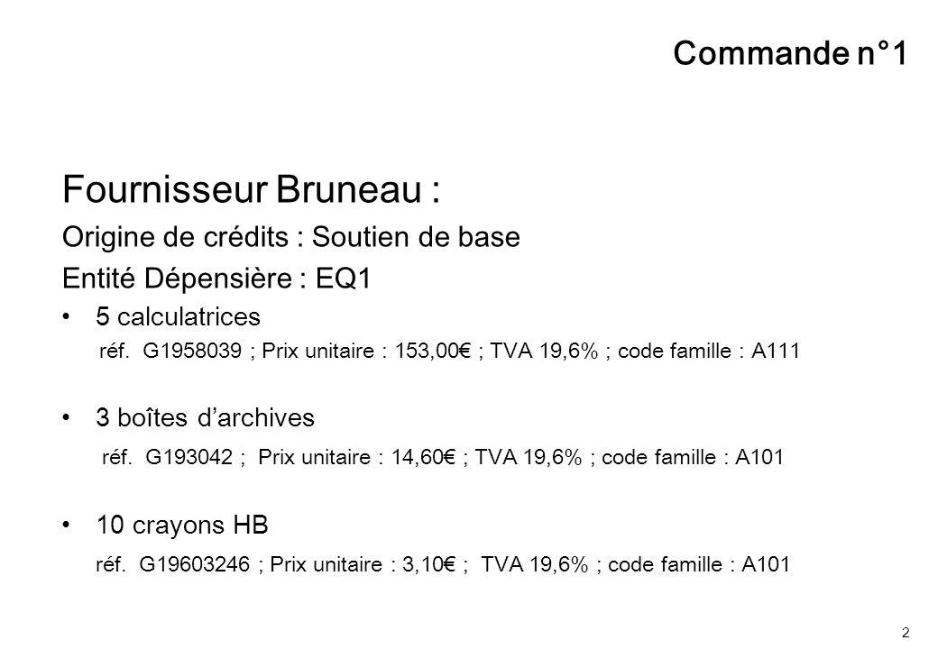 2 Commande n°1 Fournisseur Bruneau : Origine de crédits : Soutien de base Entité Dépensière : EQ1 5 calculatrices réf. G1958039 ; Prix unitaire : 153,